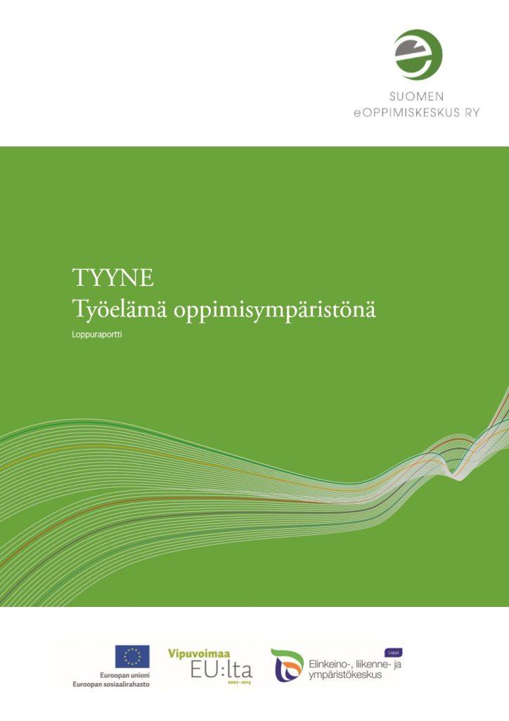 Kansilehti: TYYNE - Työelämä oppimisympäristönä - Loppuraportti